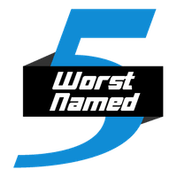 Top 5 Worst Named