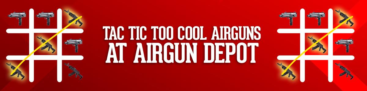 Tac Tic Too Cool Airguns at Airgun Depot